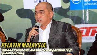 Video Pelatih Malaysia: Timnas Indonesia Masuk Perempatfinal Saja Sudah Untung MP3, 3GP, MP4, WEBM, AVI, FLV April 2019