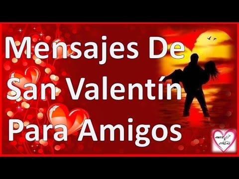 Mensajes De San Valentin Para Amigos Cortos