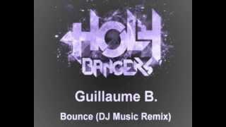 Guillaume B. - Bounce (DJ Music Remix)