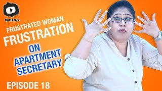 Frustrated Woman FRUSTRATION on Apartment Secretary ROLE | Telugu Comedy Web Series | Episode 18