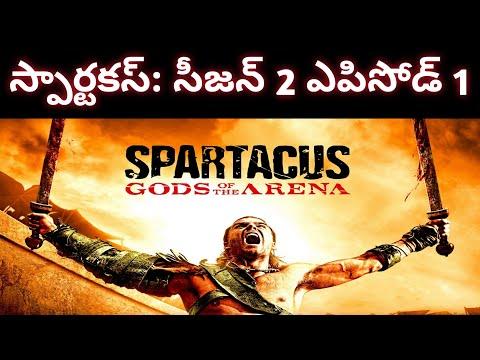 Spartacus Gods of the Arena | Season 2 Episode 1 |Past Transgressions | Explained in Telugu