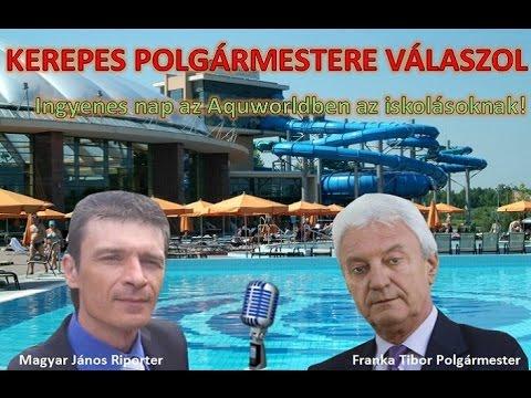 Kerepes Polgármestere válaszol 2. - 2016.06.06. Ingyenes Aquaworld