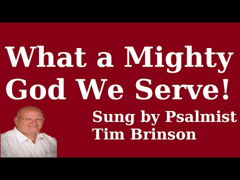 Tim Brinson: What a Mighty God We Serve - performed by Tim ...