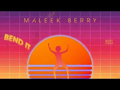 maleek berry - bend it audio