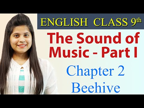 "The Sound of Music - Part 1 - Class 9 - English Beehive Chapter 2 ""Evelyn Glennie "" Explanation"