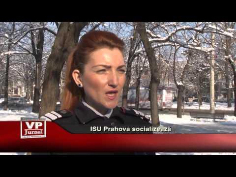 ISU Prahova socializează