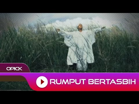 Opick - Rumput Bertasbih | Official Video