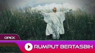 Opick - Rumput Bertasbih | Official Video Video