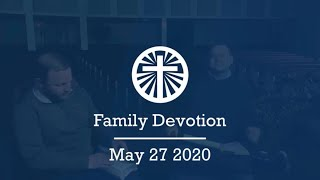 Family Devotion May 27 2020