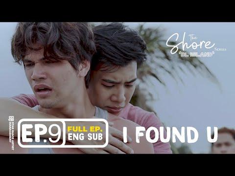 THE SHORE | EPISODE 9 ( FULL EPISODE ) | I FOUND YOU | ENG SUB