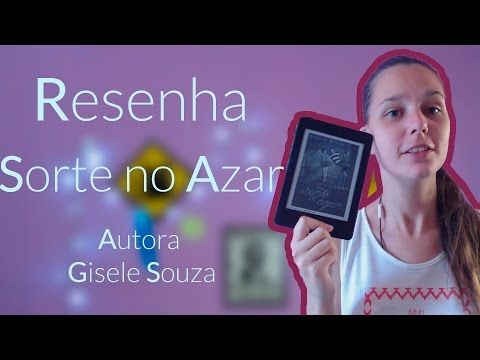 Resenha do livro: sorte no azar de Gisele Souza