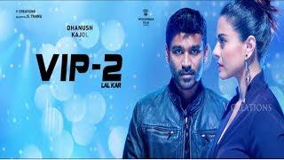 Video Copy of vip 2 telugu Hindi Dubbed South latest full hd movie(dhanush &kajol) MP3, 3GP, MP4, WEBM, AVI, FLV April 2018