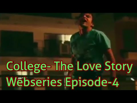 College- The Love Story | Episode-4 | Webseries |