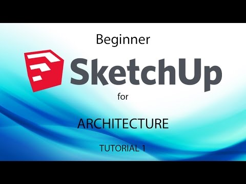 Learn SketchUp for Architecture - Tutorial 1 of 3