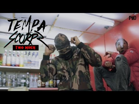 P110 - Tempa Ft. Scorpz - Two Much [Music Video]