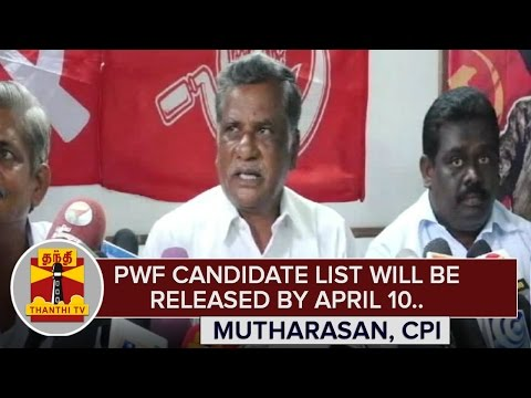 PWF-Candidate-List-will-be-released-by-April-10--Mutharasan-CPI-Thanthi-TV