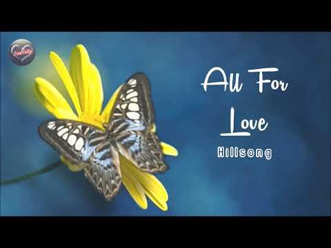 All for Love - Hillsong (Lyrics)