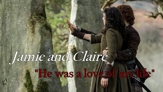 Jamie and Claire || He was a love of my life --- Outlander {2x13}