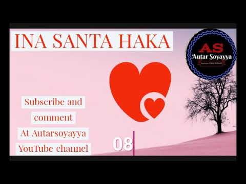 INA SANTA HAKA EPISODE 08: Ya kunshi Matsananciyar Soyayya,Zalunci,Bantausayi da al'ajabi