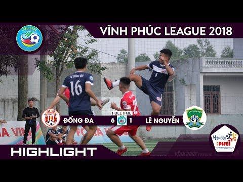 [HIGHLIGHT] ĐỐNG ĐA vsLÊ NGUYỄN (Vòng 9 giải bóng đá Vĩnh Phúc League 2018) - Thời lượng: 7 phút, 33 giây.