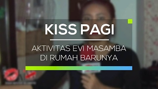 Download Video Aktivitas Evi Masamba di Rumah Barunya - Kiss Pagi MP3 3GP MP4