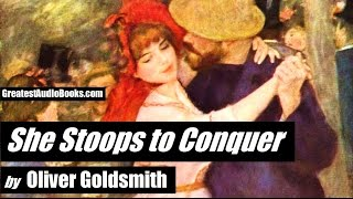 SHE STOOPS TO CONQUER By Oliver Goldsmith - FULL AudioBook