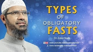 Types of Obligatory Fasts by Dr Zakir Naik