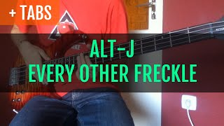 ∆ [TABS!] Alt-J - Every Other Freckle (Bass Cover)