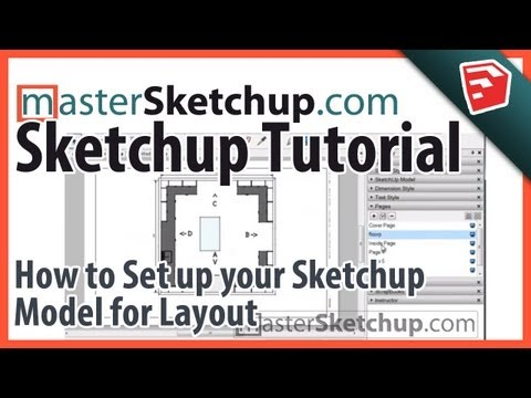 layout - http://www.MasterSketchup.com/how-to-set-up-your-sketchup-model-for-layout/
