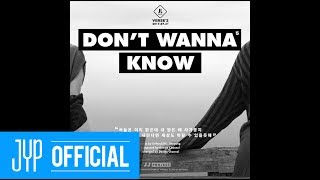 """JJ Project """"Verse 2"""" Track Card 5 """"Don't Wanna Know""""Find JJ Project """"Bounce"""" on iTunes & Apple Music:https://itunes.apple.com/ca/album/bounce-ep/id837072525GOT7 Official Facebook: http://www.facebook.com/GOT7OfficialGOT7 Official Twitter: http://www.twitter.com/GOT7OfficialGOT7 Official Fan's: http://fans.jype.com/GOT7GOT7 Official Homepage: http://got7.jype.comCopyrights 2017 ⓒ JYP Entertainment. All Rights Reserved."""