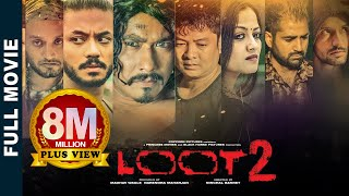 Video Loot 2 | New Superhit Nepali Movie Feat. Saugat, Karma, Dayahang, Reecha, Bipin Karki, Alisha Rai MP3, 3GP, MP4, WEBM, AVI, FLV Desember 2018