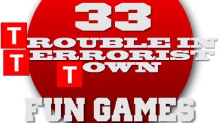 Is it you? YEAH - Trouble In Terrorist Town Fun Games #33