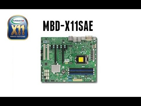 Presentation new  motherboards SUPERMICRO MBD-X11SAE supports     Intel® Xeon® E3-1200 v5