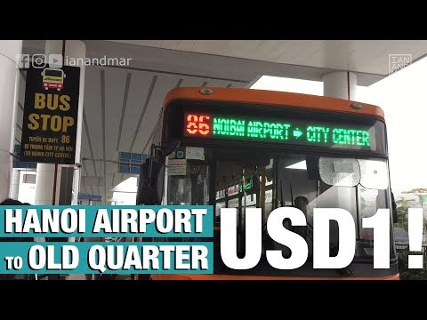 HANOI AIRPORT TO OLD QUARTER FOR US$1 ONLY | TRAVEL TIPS