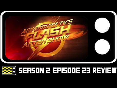 The Flash Season 2 Episode 23 Review & After Show | AfterBuzz TV