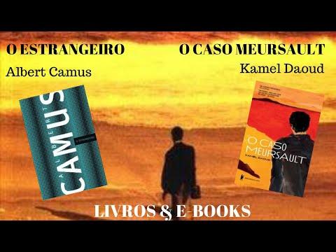O ESTRANGEIRO (Albert Camus) + O CASO MEURSAULT (Kamel Daoud)