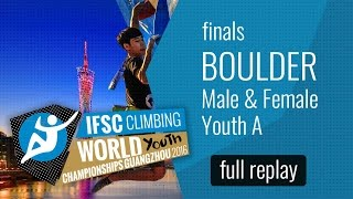 IFSC World Youth Championships Guangzhou 2016 - Bouldering - Male & Female Youth A Finals by International Federation of Sport Climbing