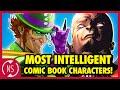 9 Most INTELLIGENT Comic Book Characters! | Headcanon