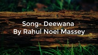 Song- Deewana By Rahul Noel MasseyLyrics and Chords Here- http://bit.ly/deewanachordsAdd Me on Facebook- http://bit.ly/amanronilFBFollow Me on Twitter- http://bit.ly/amanronilTWTFollow Me on Instagram- http://bit.ly/amanronilInsta