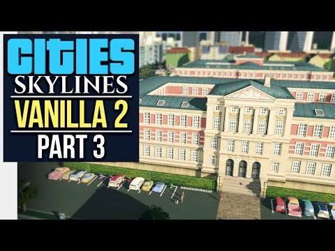 Why I Turned Comments Off // Cities: Skylines | Vanilla Lets Play 2 - Part 3