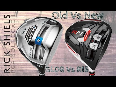 TaylorMade SLDR Vs TaylorMade R15 Driver