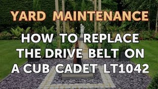 10. How to Replace the Drive Belt on a Cub Cadet LT1042