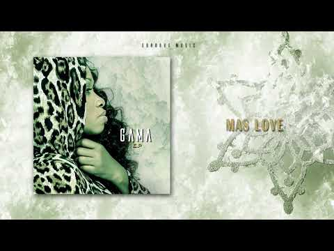 GAMA - MAS LOVE [Audio Official]