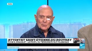 Saint-Etienne-du-Rouvray France  city photo : Attentat de Saint-Etienne-du-Rouvray : le renseignement a-t-il failli ? (partie 2)