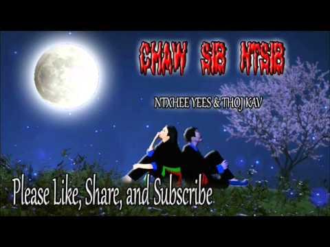 Chaw Sib Ntsib-Ntxhee Yees & Thoj Kav (видео)