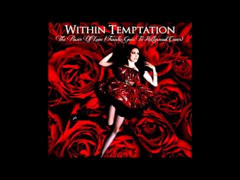Tekst piosenki Within Temptation - The power of love (Frankie Goes To Hollywood cover) po polsku