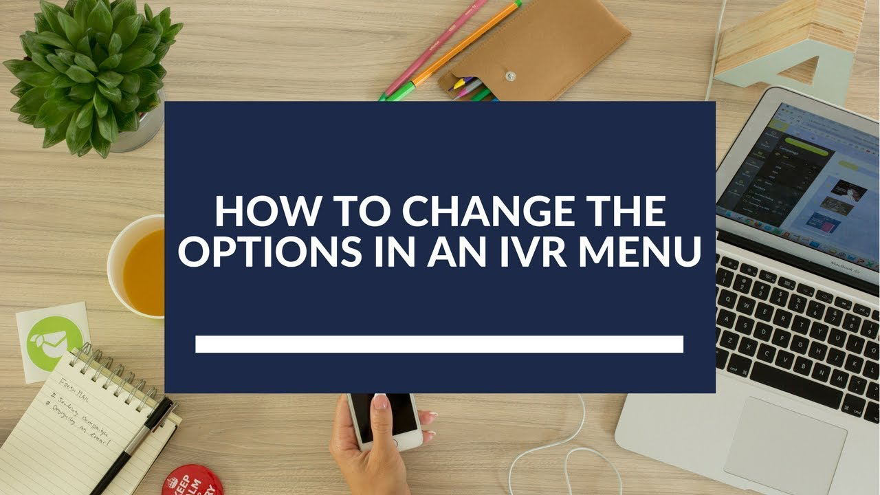 How to Change the Options in an IVR Menu