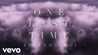 Ariana Grande - One Last Time (Attends-Moi) (Lyric Video) ft. Kendji Girac - YouTube