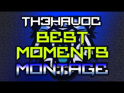 Th3Hav0c Best Moments Montage - A Look At The Past 17 Months On YouTube!