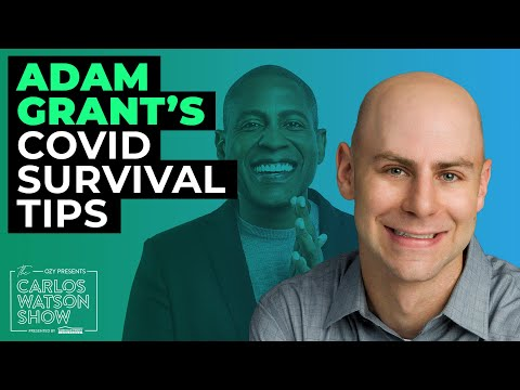 Adam Grant: How to Get Through the Pandemic With Good Energy